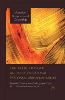 Citizenship, Belonging and Intergenerational Relations in African Migration 2012 (Heftet)