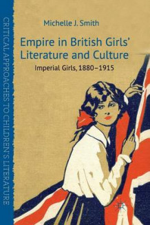 Empire in British Girls' Literature and Culture 2011 av Michelle J. Smith (Heftet)