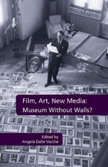 Film, Art, New Media: Museum Without Walls? 2012 (Heftet)