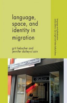 Language, Space and Identity in Migration av Grit Liebscher og Jennifer Dailey-O'Cain (Heftet)
