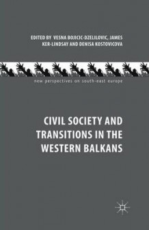 Civil Society and Transitions in the Western Balkans 2013 (Heftet)