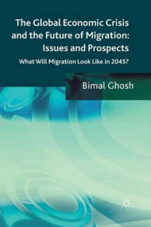 The Global Economic Crisis and the Future of Migration: Issues and Prospects 2013 av Bimal Ghosh (Heftet)