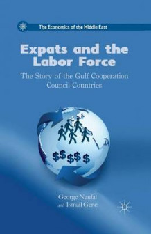Expats and the Labor Force 2012 av George Naufal og Ismail Genc (Heftet)