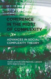 Coherence in the Midst of Complexity av Hugo Letiche, Michael Lissack og Ron Schultz (Heftet)