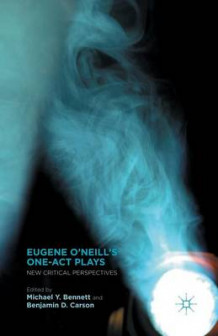Eugene O'Neill's One-Act Plays (Heftet)