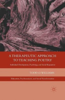 A Therapeutic Approach to Teaching Poetry av T. Williams (Heftet)