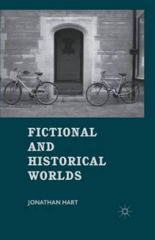 Fictional and Historical Worlds 2012 av J. Hart (Heftet)