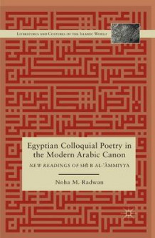 Egyptian Colloquial Poetry in the Modern Arabic Canon av Noha Radwan (Heftet)