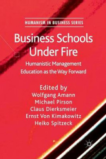 Business Schools Under Fire (Heftet)