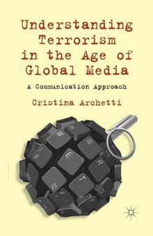 Understanding Terrorism in the Age of Global Media 2013 av Cristina Archetti (Heftet)