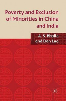 Poverty and Exclusion of Minorities in China and India 2013 av A. S. Bhalla og D. Luo (Heftet)