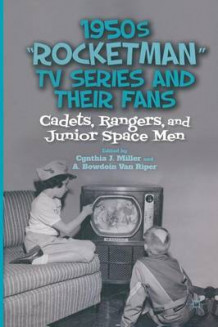 "1950s ""Rocketman"" TV Series and Their Fans (Heftet)"
