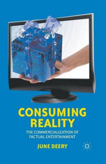 Consuming Reality av June Deery (Heftet)