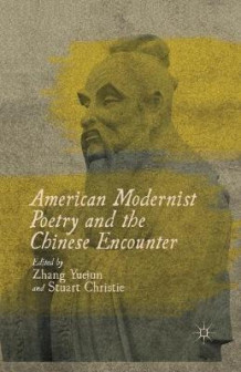 American Modernist Poetry and the Chinese Encounter (Heftet)