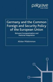 Germany and the Common Foreign and Security Policy of the European Union 2007 (Heftet)