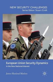 European Union Security Dynamics 2009 av J. Matlary (Heftet)