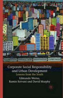 Corporate Social Responsibility and Urban Development 2009 av Edmundo Werna, Ramin Keivani og David Murphy (Heftet)