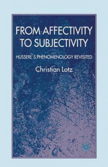 From Affectivity to Subjectivity av C. Lotz (Heftet)