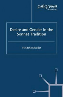 Desire and Gender in the Sonnet Tradition 2008 av Natasha Distiller (Heftet)
