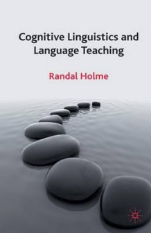 Cognitive Linguistics and Language Teaching av R. Holme (Heftet)