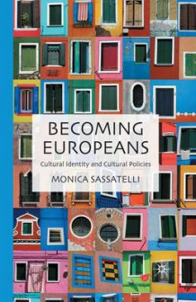 Becoming Europeans av Monica Sassatelli (Heftet)