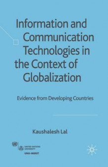 Information and Communication Technologies in the Context of Globalization av K. Lal (Heftet)