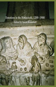 Emotions in the Household, 1200-1900 (Heftet)