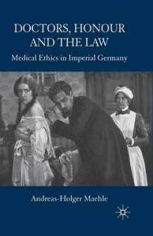 Doctors, Honour and the Law av A Maehle (Heftet)