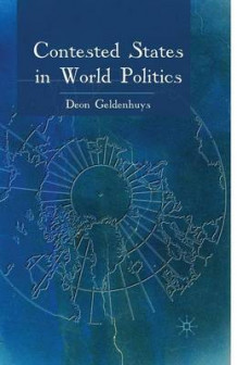Contested States in World Politics 2009 av Deon Geldenhuys (Heftet)