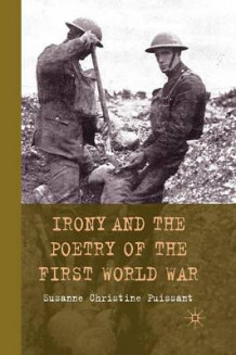 Irony and the Poetry of the First World War av S Puissant (Heftet)