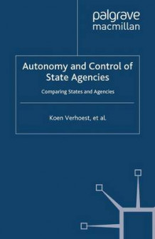 Autonomy and Control of State Agencies av Koen Verhoest, Paul Roness, Kristin Rubecksen og Muiris MacCarthaigh (Heftet)