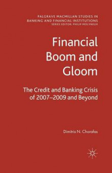 Financial Boom and Gloom av D. Chorafas (Heftet)