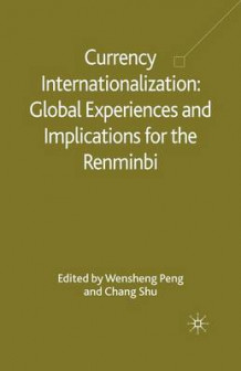 Currency Internationalization: Global Experiences and Implications for the Renminbi 2010 (Heftet)