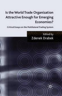 Is the World Trade Organization Attractive Enough for Emerging Economies? (Heftet)
