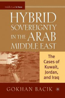 Hybrid Sovereignty in the Arab Middle East av Gokhan Bacik (Heftet)