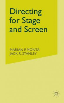 Directing for Stage and Screen av J. Stanley og Marian F. Monta (Heftet)
