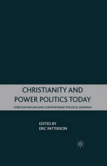 Christianity and Power Politics Today av E. Patterson (Heftet)