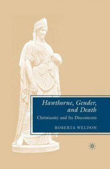 Hawthorne, Gender, and Death av Roberta Weldon (Heftet)