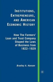 Institutions, Entrepreneurs, and American Economic History av B. Hansen (Heftet)