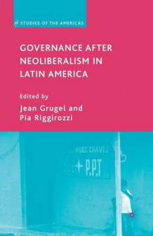 Governance After Neoliberalism in Latin America av Jean Grugel (Heftet)