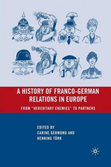 A History of Franco-German Relations in Europe (Heftet)