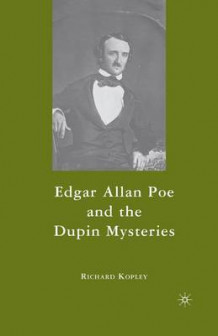 Edgar Allan Poe and the Dupin Mysteries av Richard Kopley (Heftet)