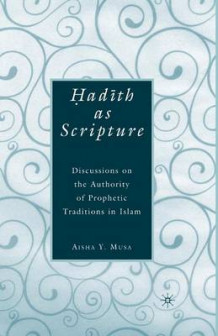 Hadith as Scripture av A. Musa (Heftet)