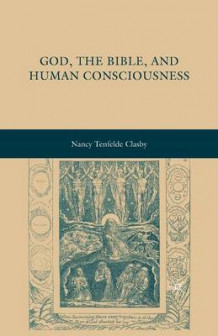 God, the Bible, and Human Consciousness av Nancy Tenfelde Clasby (Heftet)