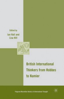 British International Thinkers from Hobbes to Namier 2009 av I. Hall (Heftet)
