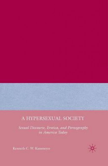 A Hypersexual Society av Kenneth C. W. Kammeyer (Heftet)