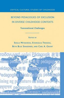 Beyond Pedagogies of Exclusion in Diverse Childhood Contexts (Heftet)
