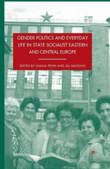 Gender Politics and Everyday Life in State Socialist Eastern and Central Europe (Heftet)