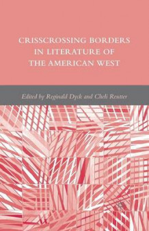 Crisscrossing Borders in Literature of the American West av R Dyck og C Reutter (Heftet)