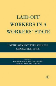 Laid-Off Workers in a Workers' State (Heftet)